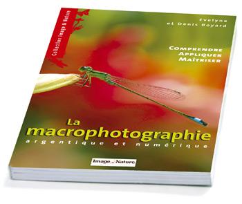 La macrophotographie. Argentique et numérique - Evelyne Boyard